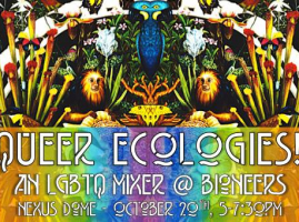 Queer Ecologies! An LGBTQ Mixer at Bioneers